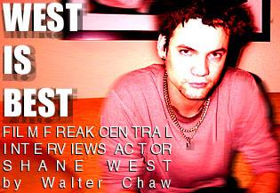 Film Freak Central - West is Best: FFC Interviews Shane West