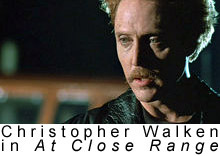 Christopher Walken in At Close Range